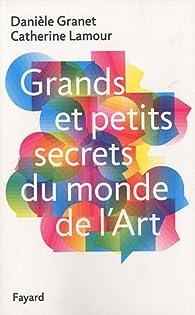 Grands et petits secrets du monde de l'Art par Danièle Granet