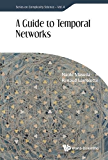 A Guide to Temporal Networks (Complexity Science)