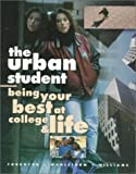 Urban Student : Being Your Best at College and Life, Thornton, Jerry S. and Wahlstrom, Carl M., 0534528937
