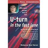 U-Turn in the Fast Laneby Rebecca Dye Heron