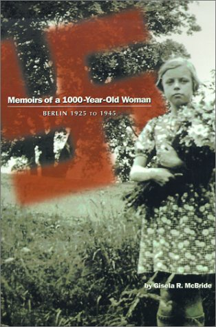 Memoirs of a 1000-Year-Old Woman: Berlin 1925 to 1945