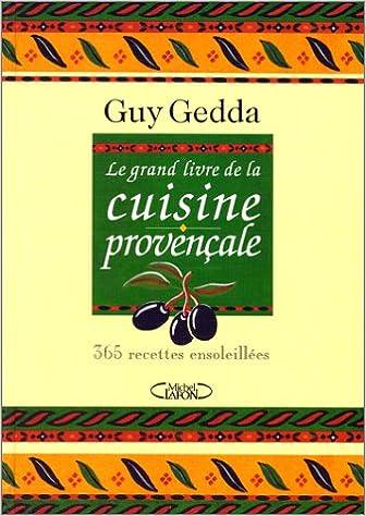 Le Grand Livre De La Cuisine Provena Ale 365 Recettes