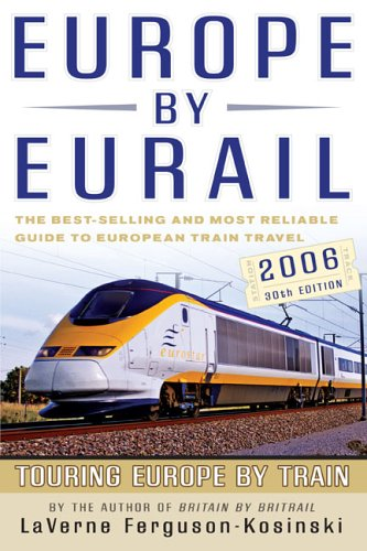 Read Online Europe by Eurail 2006, 30th: Touring Europe by Train pdf