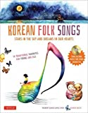 img - for Korean Folk Songs: Stars in the Sky and Dreams in Our Hearts [14 Sing Along Songs with the Audio CD included] book / textbook / text book