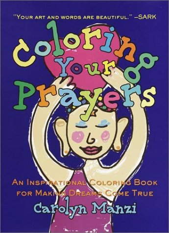 Coloring Your Prayers: An Inspirational Coloring Book for Making Dreams Come True by Harmony