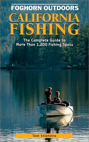 California Fishing: The Complete Guide to More Than 1200 Fishing Spots in the Golden State (Moon California Fishing) (Best River Fishing In California)