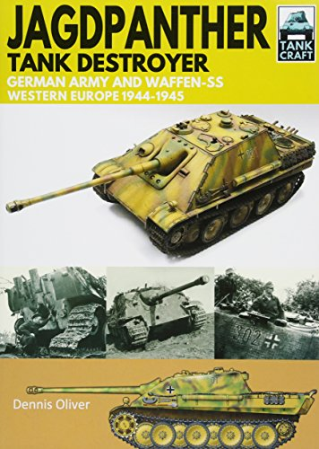 Jagdpanther Tank Destroyer: German Army and Waffen-SS, Western Europe 1944-1945 -