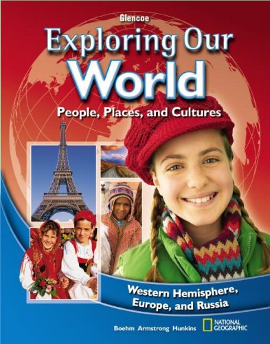 Exploring Our World: Western Hemisphere, Europe, and Russia, Europe and Russia, Student Edition (THE WORLD & ITS PEO