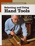 Selecting and Using Hand Tools (New Best of Fine Woodworking)