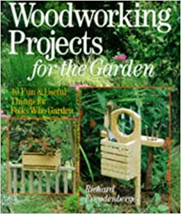 Woodworking Projects For The Garden 40 Fun And Useful Things For