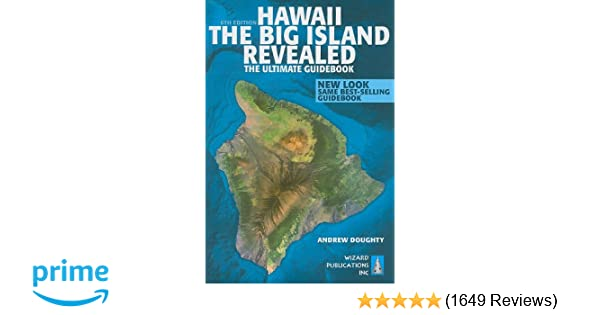 hawaii the big island revealed the ultimate guidebook andrew rh amazon com Pictures From Hawaii Hawaii Novel