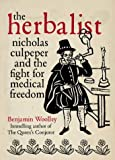 img - for The Herbalist: Nicholas Culpeper - Rebel Physician book / textbook / text book