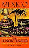 The Hungry Traveler:  Mexico (The Hungry Traveler Series)