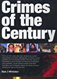 Crimes of the Century, Alan J. Whiticker and Alan Whiticker, 1741103630