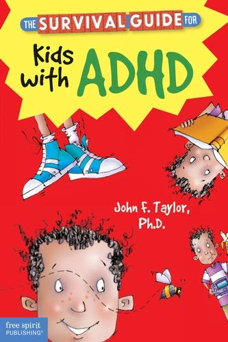 The Survival Guide for Kids with ADHD Paperback – August 6, 2013