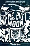 We Put a Man on the Moon, Kyle Scheele, 0985736402