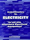 Experiments in Electricity for Use with Standard Electrical Equipment, Statham, Dick, 0827355173