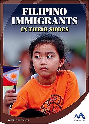 Filipino Immigrants: In Their Shoes por Gretchen Maurer epub
