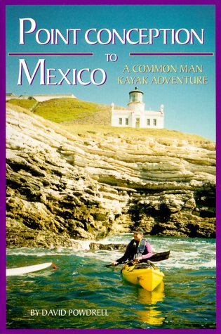 Point Conception to Mexico-A Common Man Kayak Adventure