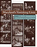 Maryland's Vanishing Lives, Sherwood, John, 0801847028