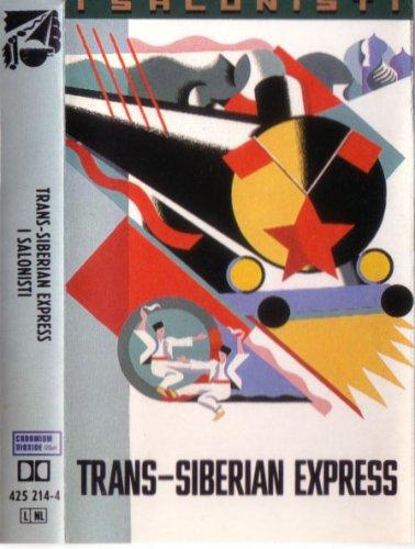 I Salonisti: Trans-Siberian Express