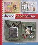 Altered Book Collage, Barbara Matthiessen, 1402714106