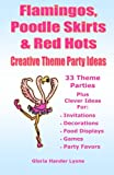 Flamingos, Poodle Skirts and Red Hots, Gloria Hander Lyons, 0980224454