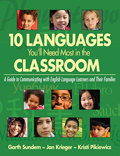 10 Languages You'll Need Most in the Classroom: A Guide to Communicating with English Language Learners and Their - Corwin Will