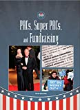 American Politics Today: PACs, Super-PACs, and Fundraising