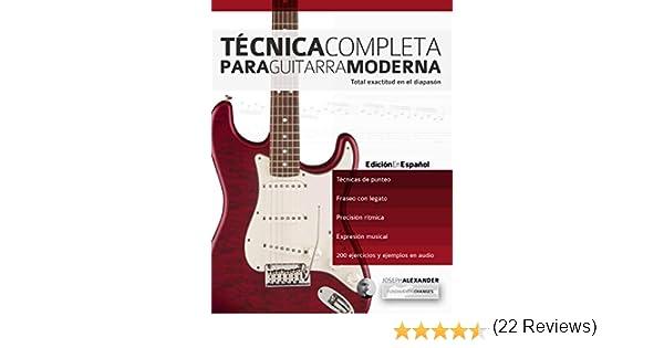 Técnica Completa Para Guitarra Moderna: Total Exactitud En El ...