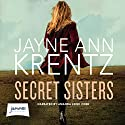 Secret Sisters Audiobook by Jayne Ann Krentz Narrated by Amanda Leigh Cobb