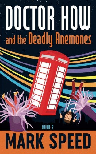 Doctor How and the Deadly Anemones (Volume 2)
