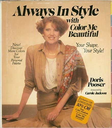 always in style with color me beautiful your shape youre style doris pooser 9780874917857 amazoncom books - Color Me Beautiful Book