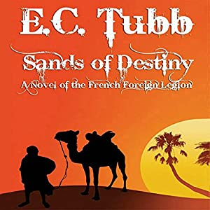 Sands of Destiny: A Novel of the French Foreign Legion Audiobook