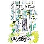 Life Among the Savages | Shirley Jackson