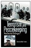 Terrorism and Peacekeeping, Volker C. Franke, 0275976467