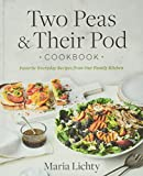 Two Peas & Their Pod Cookbook: Favorite Everyday