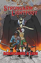 The Adventures of Strongarm & Lightfoot: Scratching a Lich