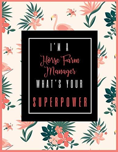 I'm A Horse Farm Manager, What's Your Superpower?: 2020-2021 Planner for Horse Farm Manager, 2-Year Planner With Daily, Weekly, Monthly And Calendar (January 2020 through December 2021)