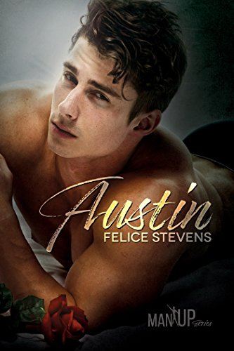 Austin (Man Up Book 1) by [Stevens, Felice]