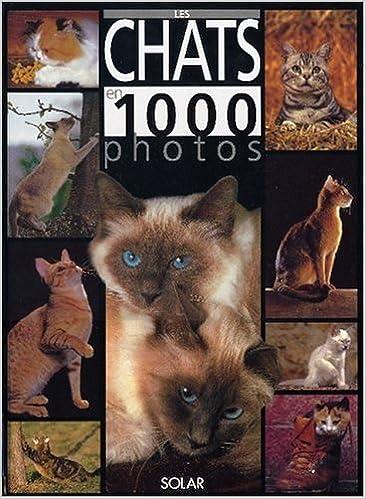 Lire en ligne Les chats en 1000 photos pdf ebook