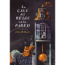 Amazon.com: La casa del reloj en la pared (Los casos de Lewis Barnavelt 1) (Spanish Edition) eBook: John Bellairs: Kindle Store