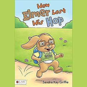How Elmer Lost His Hop Audiobook