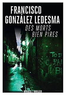 Des morts bien pires, Gonzalez Ledesma, Francisco
