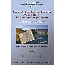 Qu'en est-il du code du commerce 200 ans après ?: États des lieux et projections (Travaux de l'IFR)