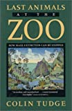 The Last Animals at the Zoo, Colin Tudge, 1559631570