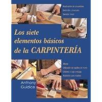 Los siete elementos básicos de la carpintería (Reparar y renovar series) (Spanish Edition