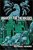 Anarchy for the Masses, Patrick Neighly, Kereth Cowe-Spigai, 0971799504