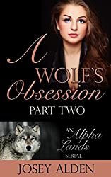 A Wolf's Obsession: Part Two: BBW/Shapeshifter Paranormal Romance (Alpha Lands Serial Book 2) (English Edition)