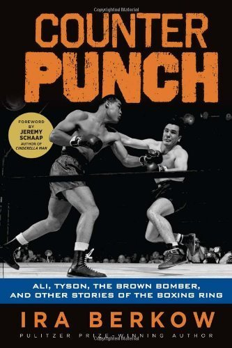 Counterpunch: Ali, Tyson, the Brown Bomber, and Other Stories of the Boxing Ring by Ira Berkow - Mall Shopping Tyson